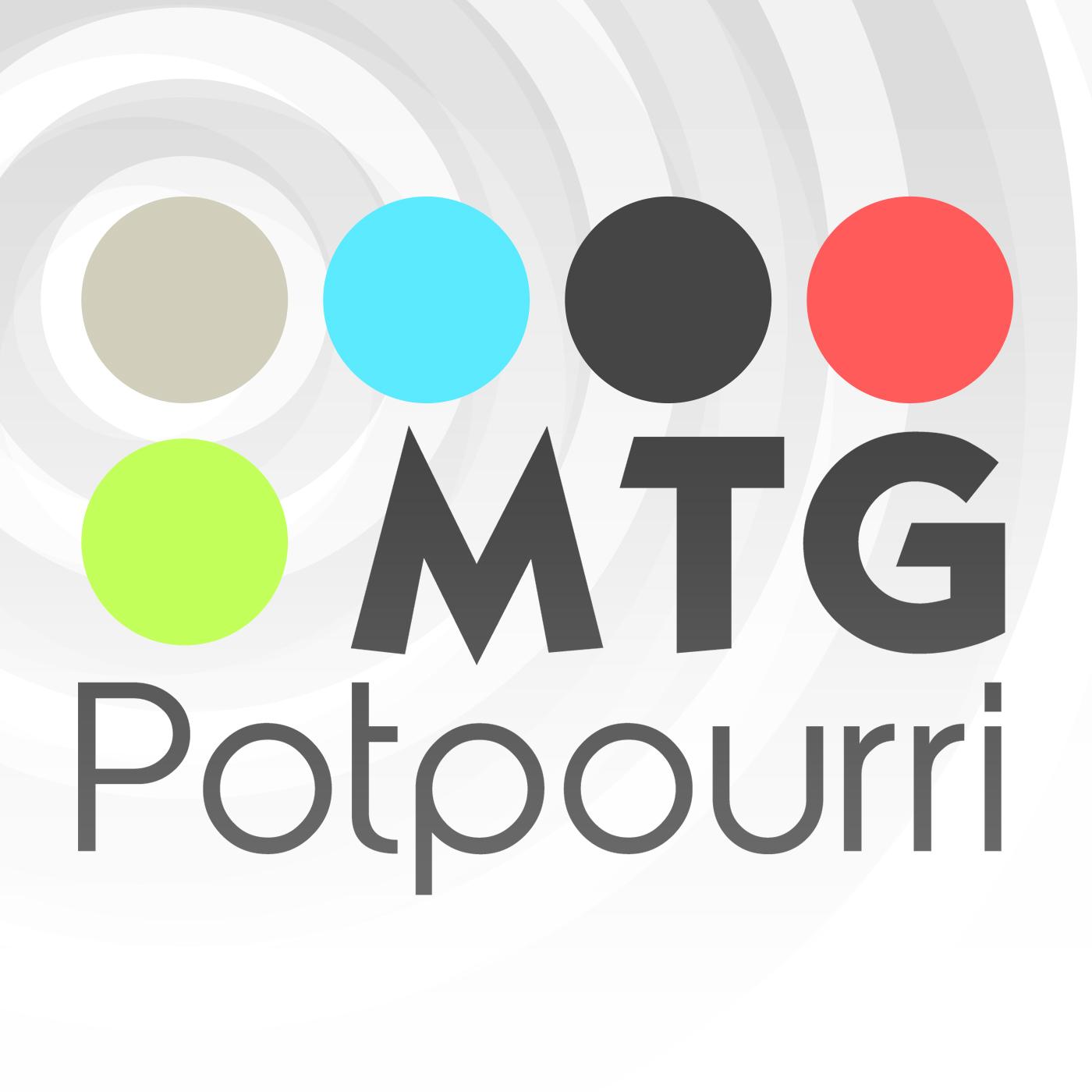 MTG Potpourri